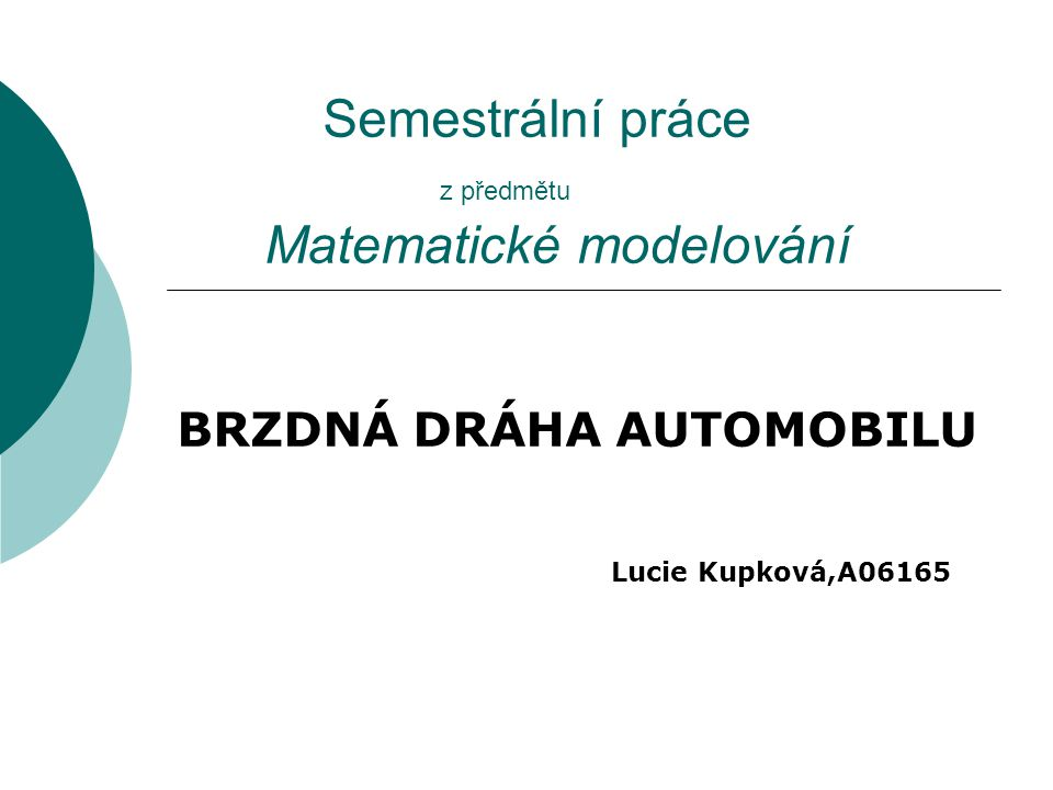 Semestrální práce z předmětu Matematické modelování