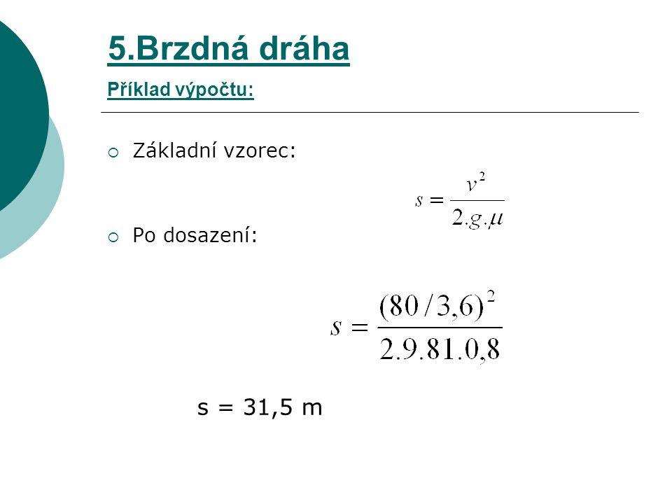 5.Brzdná dráha Příklad výpočtu: