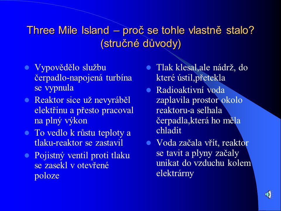 Three Mile Island – proč se tohle vlastně stalo (stručné důvody)