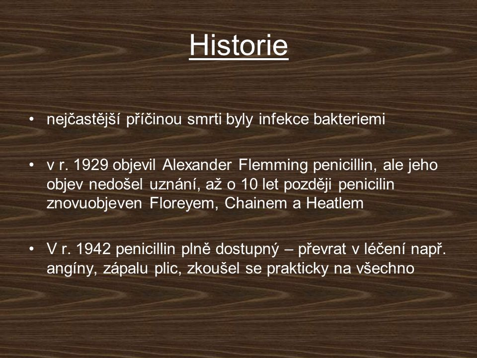 Historie nejčastější příčinou smrti byly infekce bakteriemi