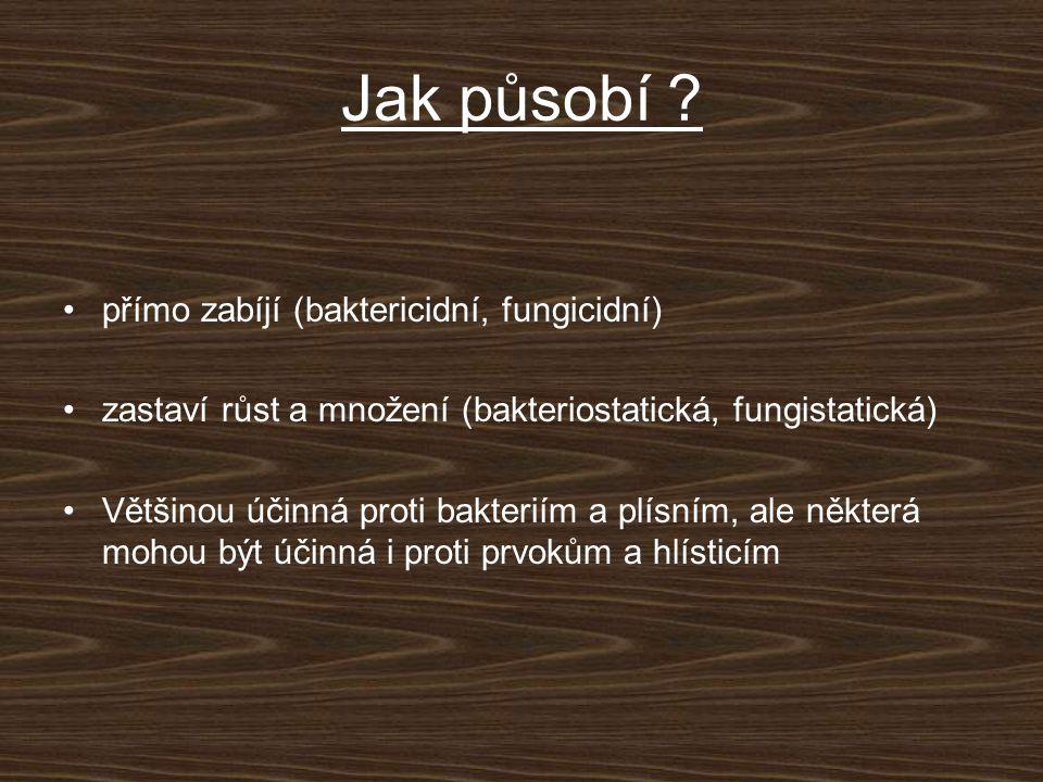 Jak působí přímo zabíjí (baktericidní, fungicidní)