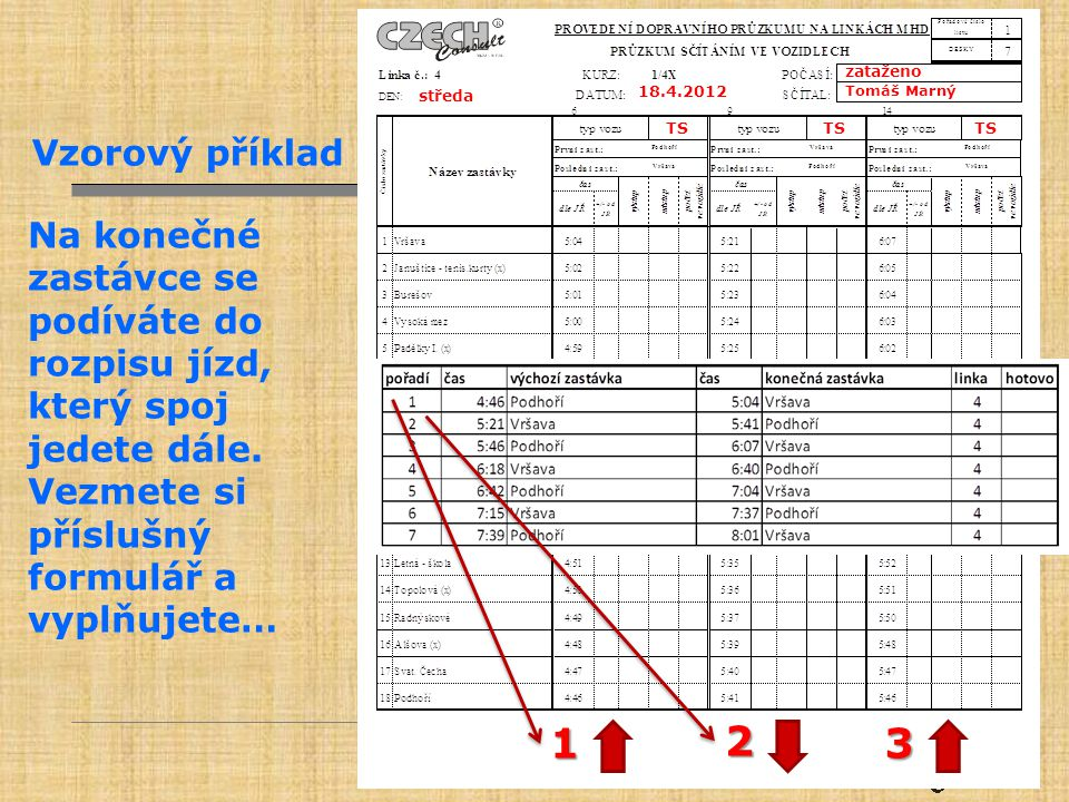 zataženo Tomáš Marný. 18.4.2012. středa. TS. Vzorový příklad.