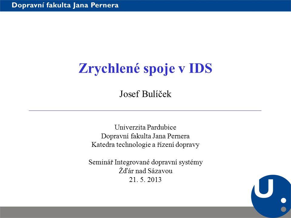 Zrychlené spoje v IDS Josef Bulíček Univerzita Pardubice