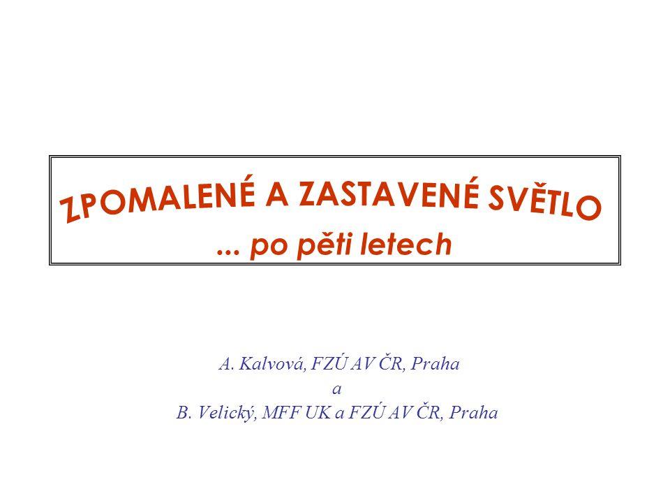 A. Kalvová, FZÚ AV ČR, Praha a B. Velický, MFF UK a FZÚ AV ČR, Praha