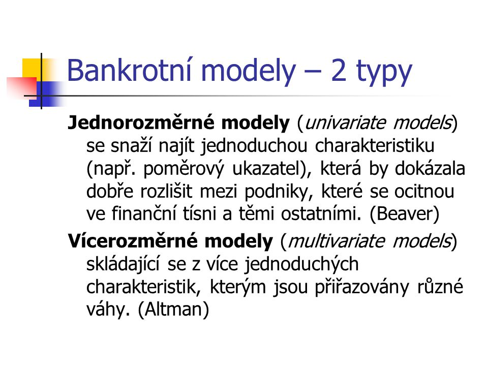 Bankrotní modely – 2 typy