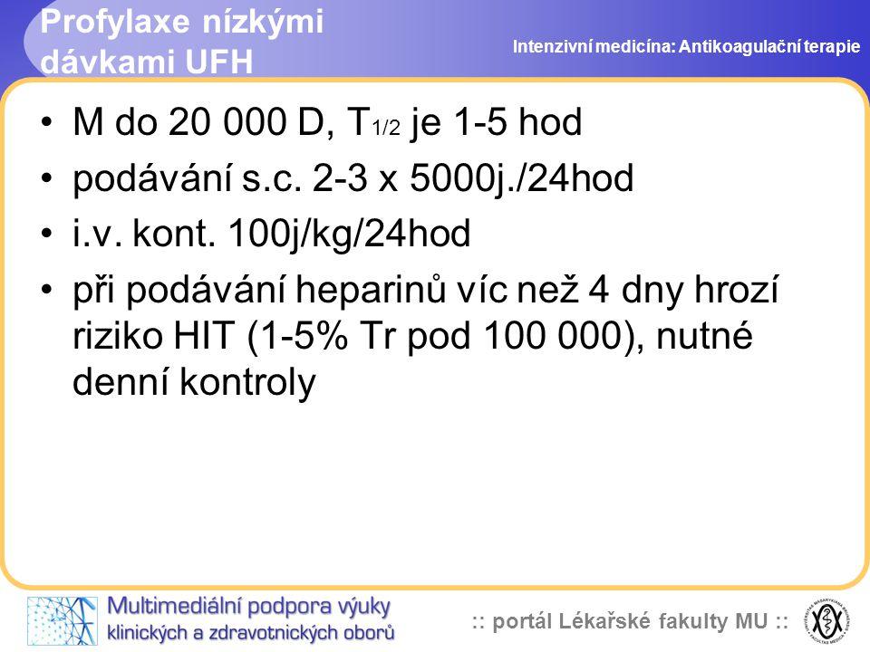 Profylaxe nízkými dávkami UFH
