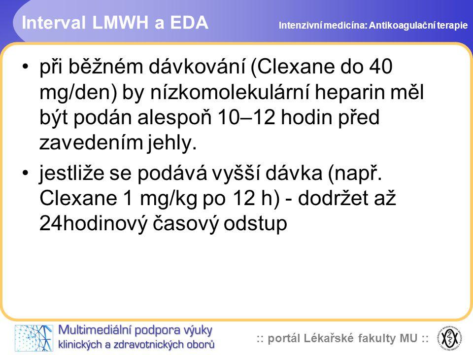 Interval LMWH a EDA Intenzivní medicína: Antikoagulační terapie.