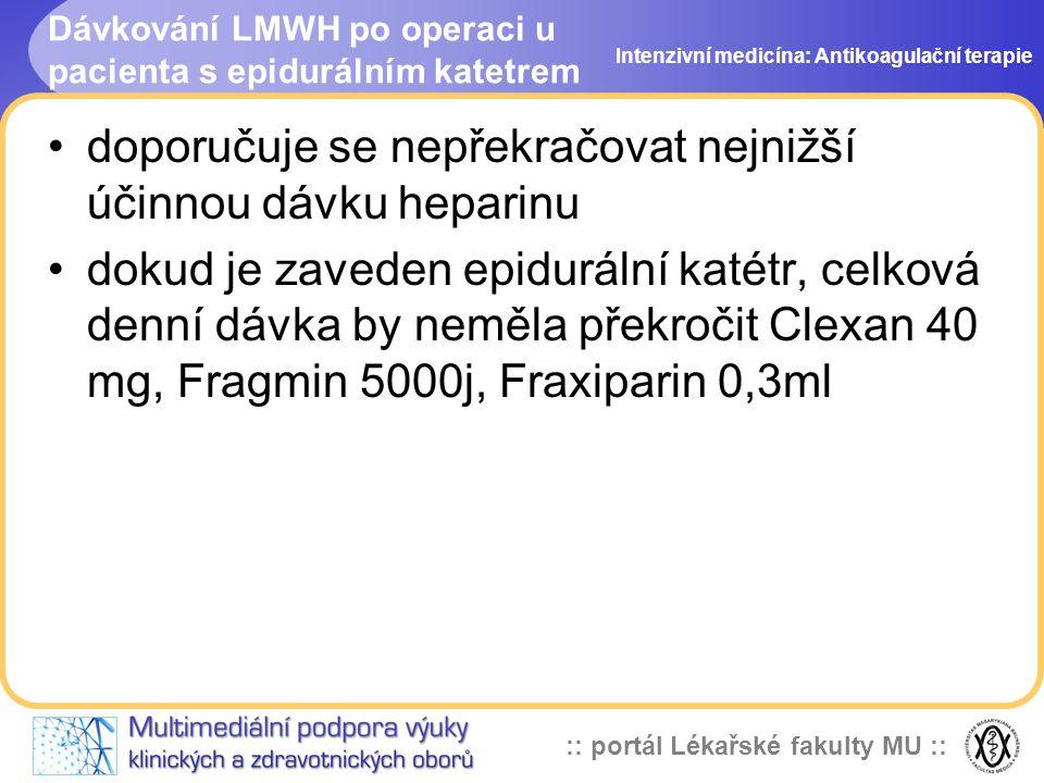 Dávkování LMWH po operaci u pacienta s epidurálním katetrem