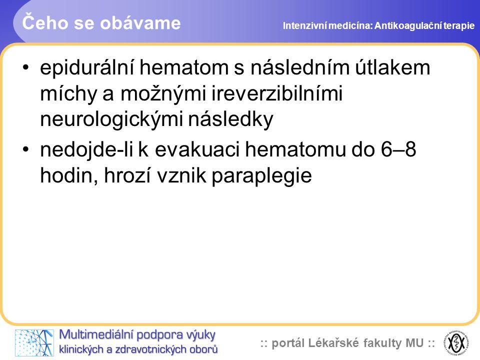 nedojde-li k evakuaci hematomu do 6–8 hodin, hrozí vznik paraplegie