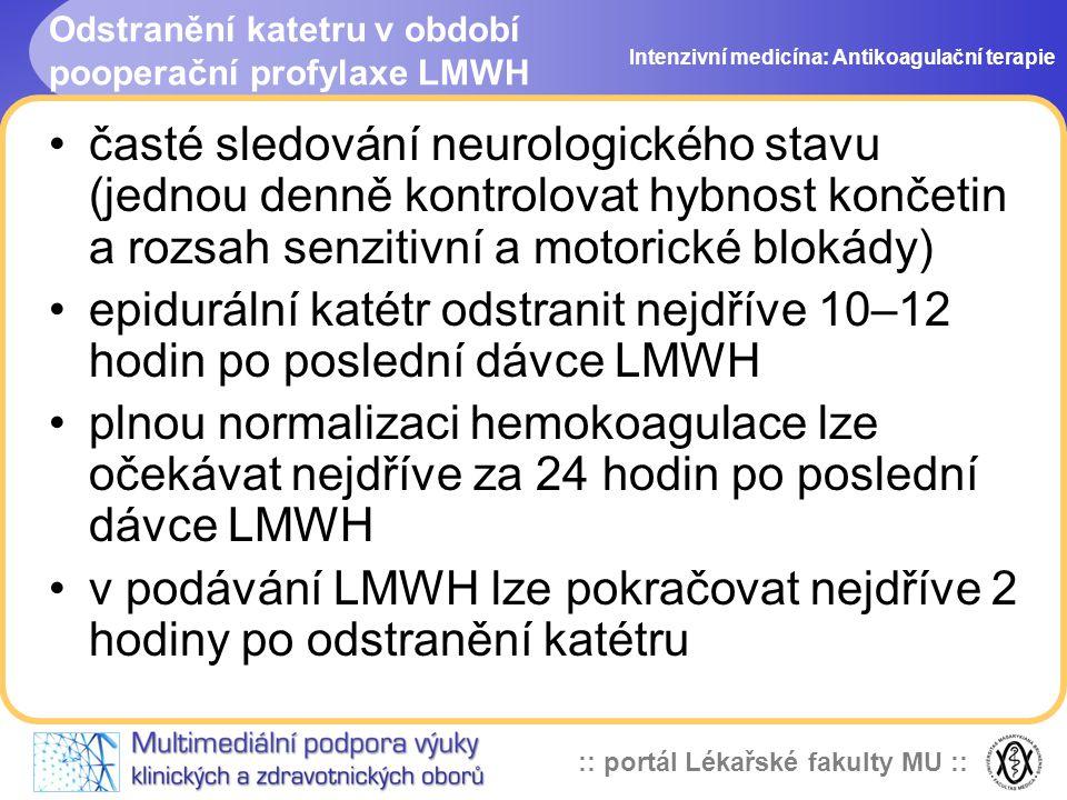 Odstranění katetru v období pooperační profylaxe LMWH