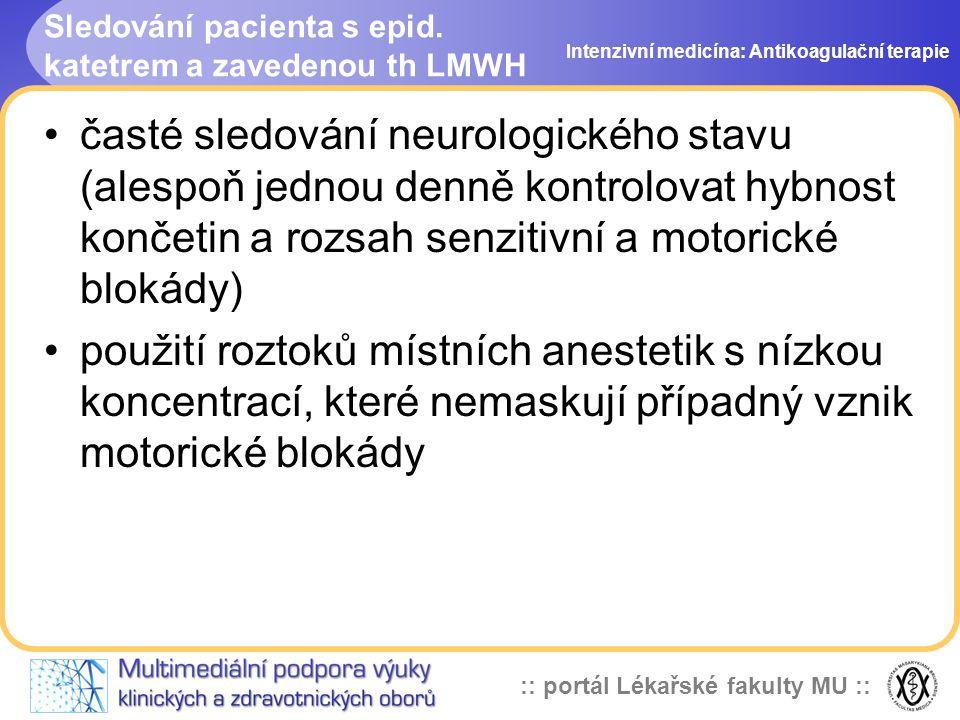 Sledování pacienta s epid. katetrem a zavedenou th LMWH