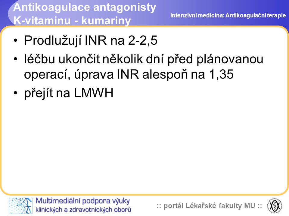 Antikoagulace antagonisty K-vitaminu - kumariny