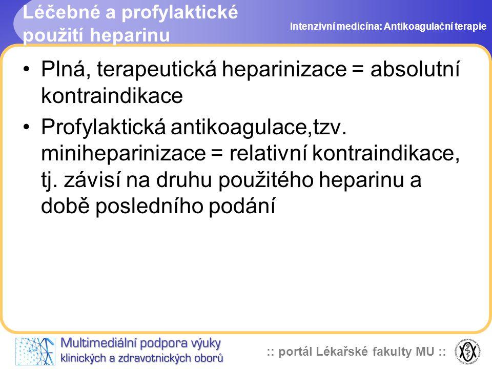 Léčebné a profylaktické použití heparinu
