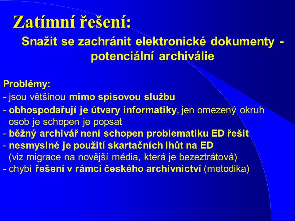 Snažit se zachránit elektronické dokumenty - potenciální archiválie