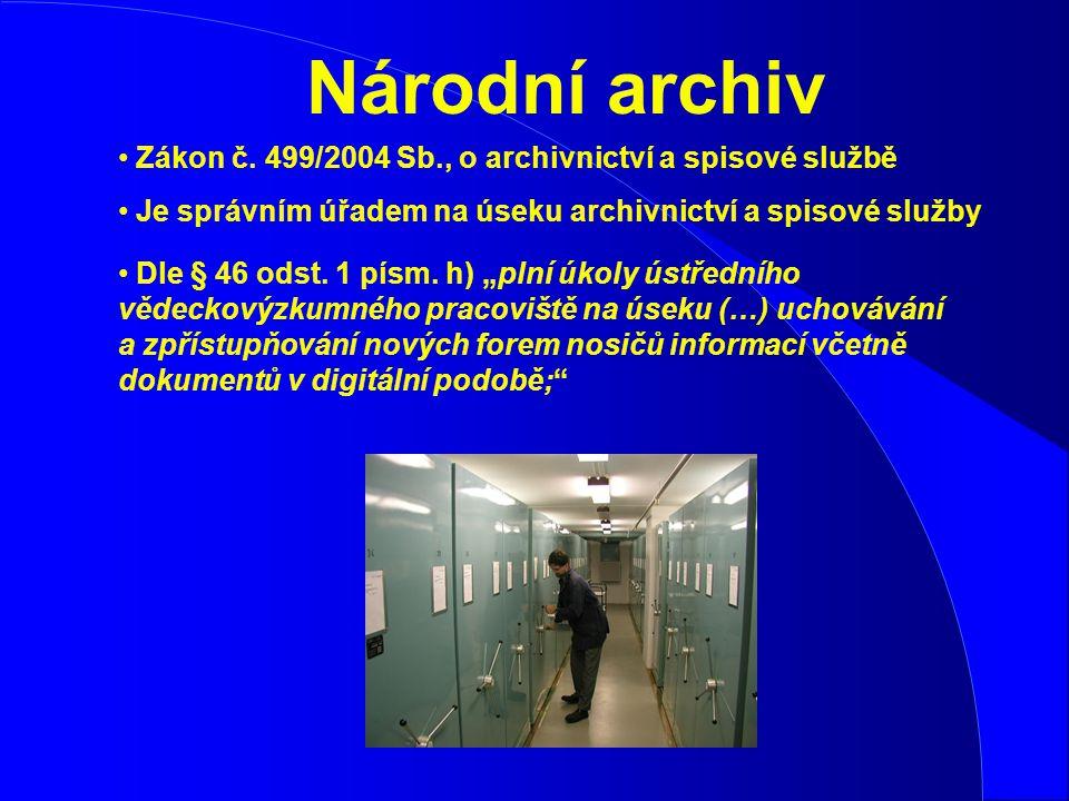 Národní archiv Zákon č. 499/2004 Sb., o archivnictví a spisové službě