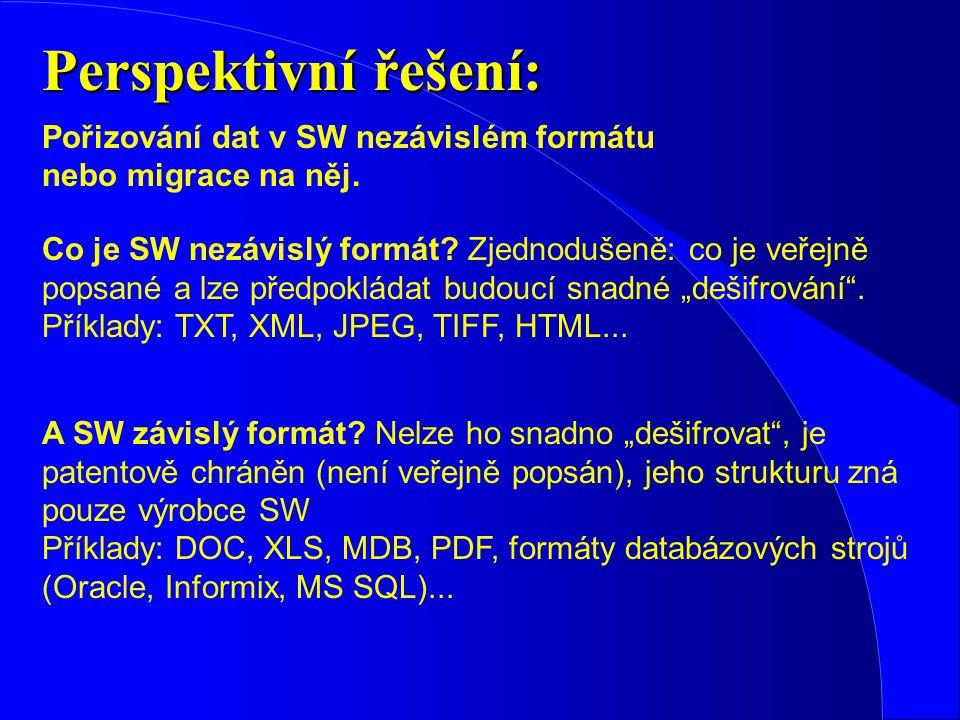 Perspektivní řešení: Pořizování dat v SW nezávislém formátu