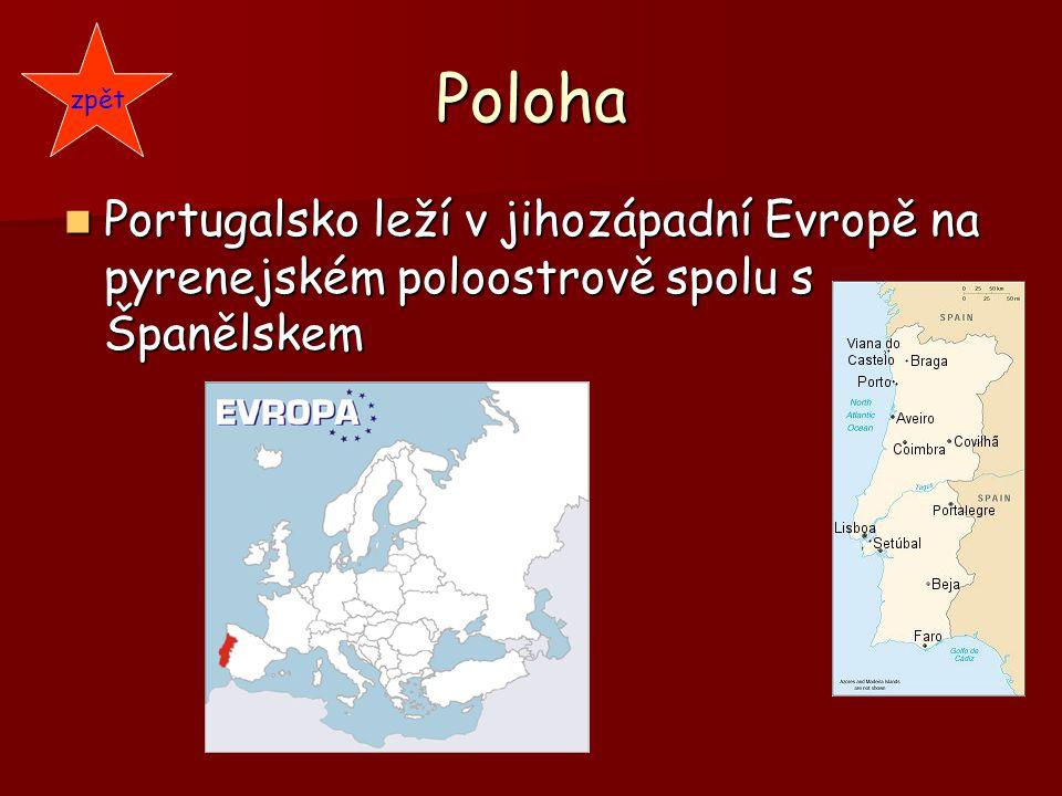zpět Poloha Portugalsko leží v jihozápadní Evropě na pyrenejském poloostrově spolu s Španělskem