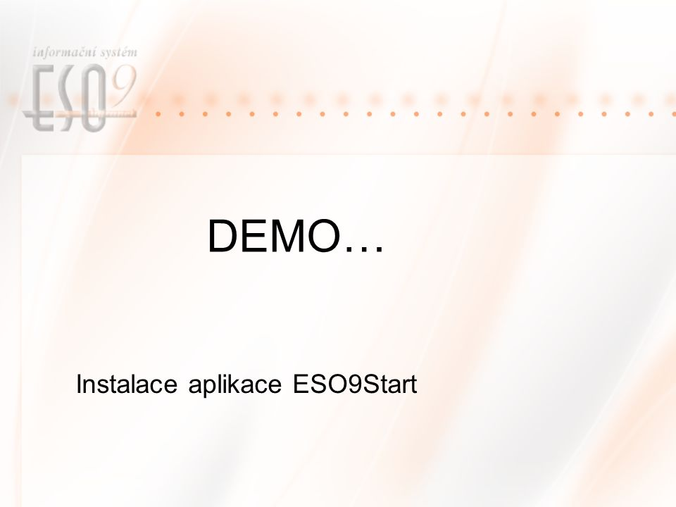 DEMO… Instalace aplikace ESO9Start
