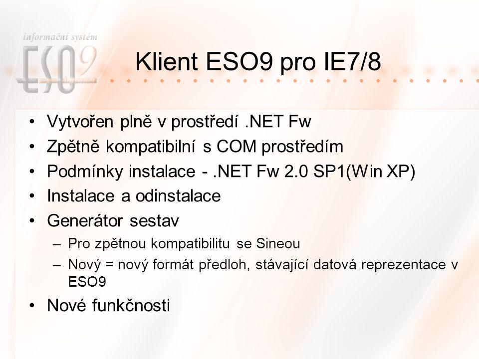 Klient ESO9 pro IE7/8 Vytvořen plně v prostředí .NET Fw