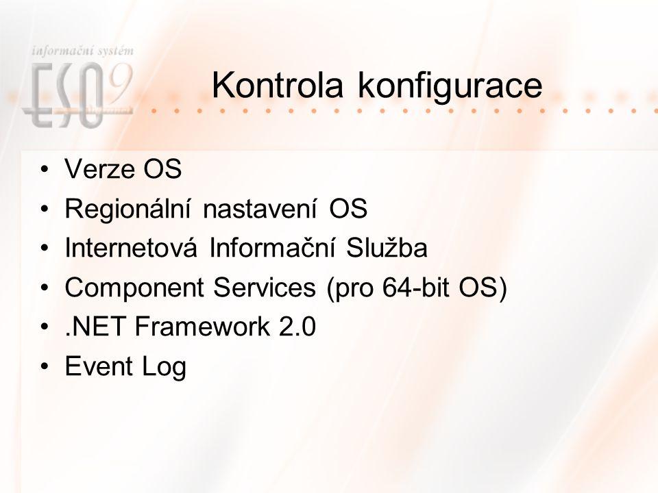 Kontrola konfigurace Verze OS Regionální nastavení OS