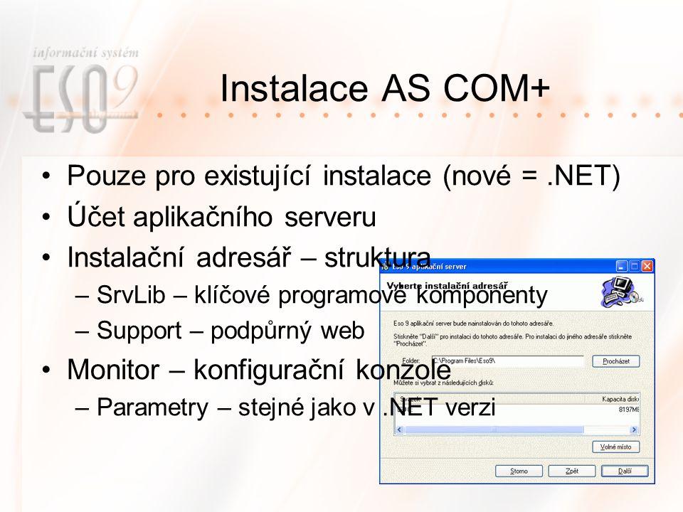 Instalace AS COM+ Pouze pro existující instalace (nové = .NET)
