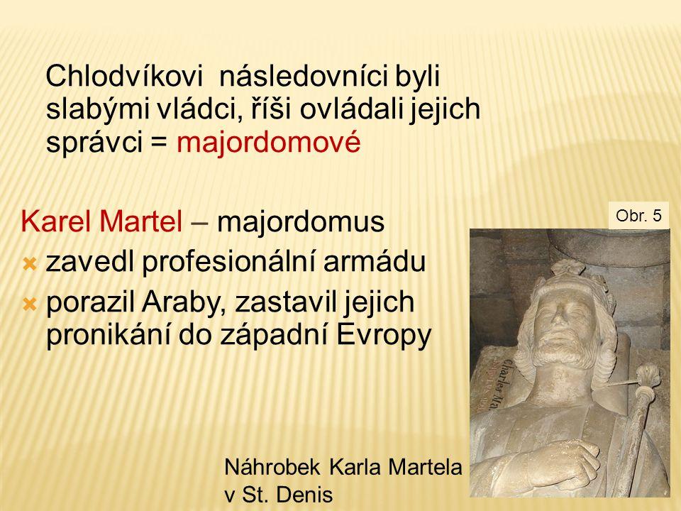 Karel Martel – majordomus zavedl profesionální armádu