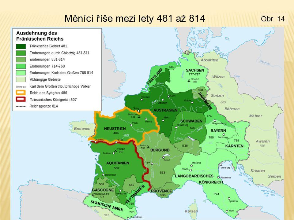 Měnící říše mezi lety 481 až 814