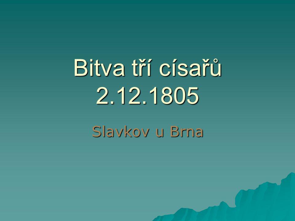 Bitva tří císařů 2.12.1805 Slavkov u Brna