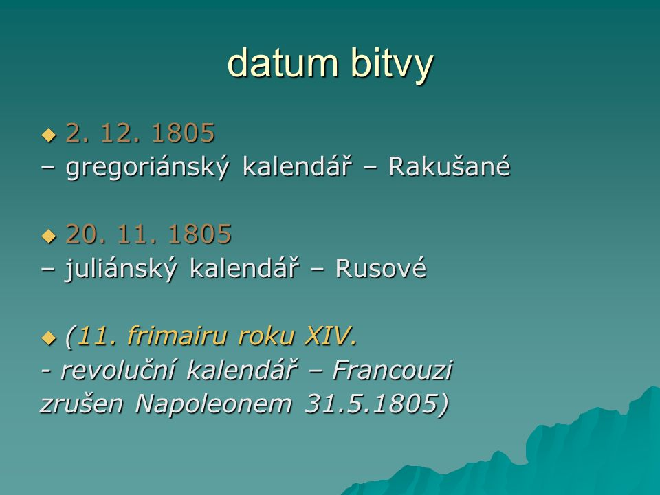 datum bitvy 2. 12. 1805 – gregoriánský kalendář – Rakušané
