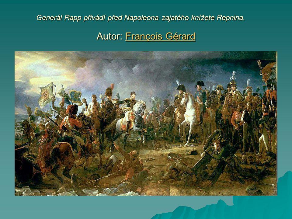 Generál Rapp přivádí před Napoleona zajatého knížete Repnina