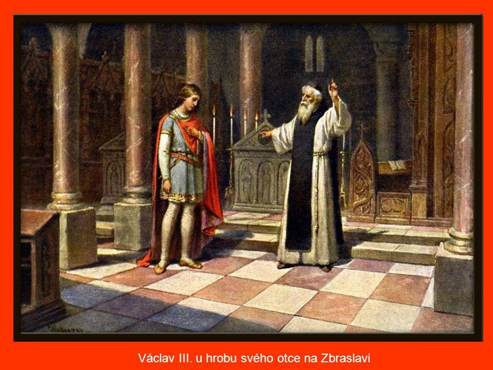 Václav III. u hrobu svého otce na Zbraslavi