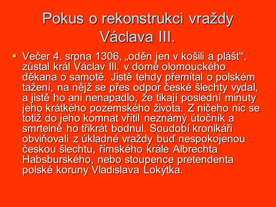 Pokus o rekonstrukci vraždy Václava III.