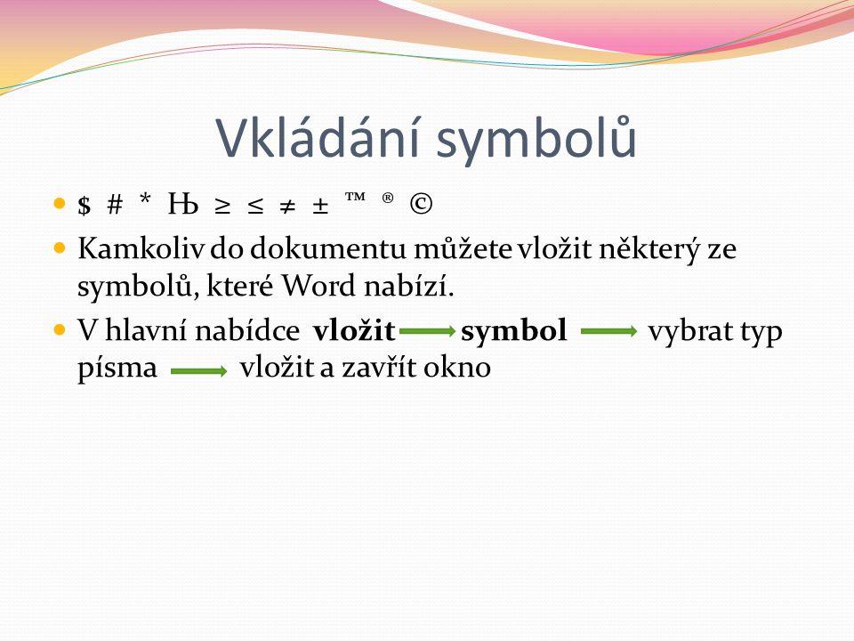 Vkládání symbolů $ # * Њ ≥ ≤ ≠ ± ™ ® ©