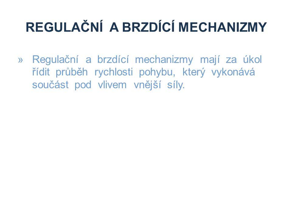 Regulační a brzdící mechanizmy