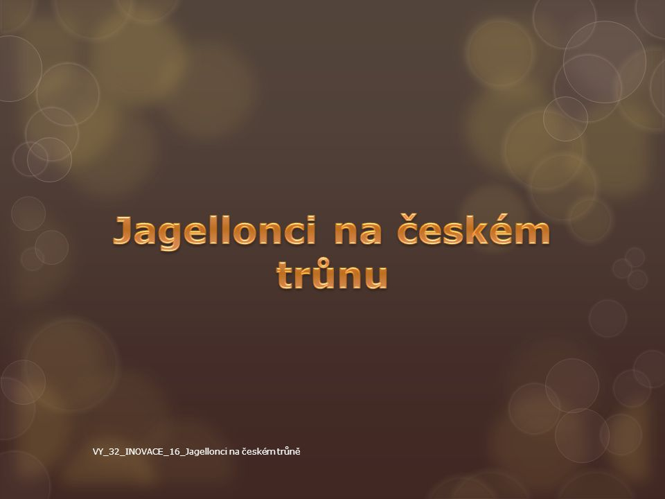 Jagellonci na českém trůnu