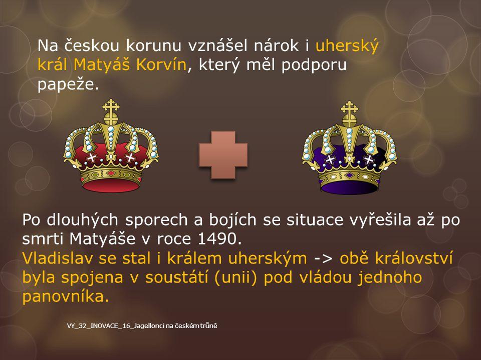 Na českou korunu vznášel nárok i uherský král Matyáš Korvín, který měl podporu papeže.