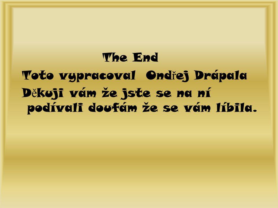 The End Toto vypracoval Ondřej Drápala.
