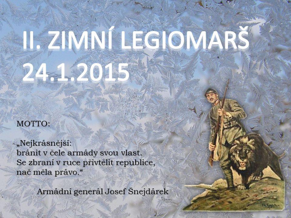 """II. ZIMNÍ LEGIOMARŠ 24.1.2015 MOTTO: """"Nejkrásnější:"""