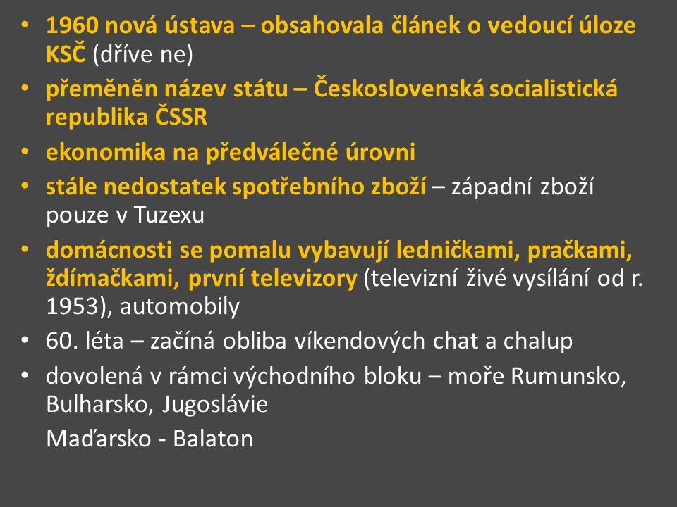 1960 nová ústava – obsahovala článek o vedoucí úloze KSČ (dříve ne)