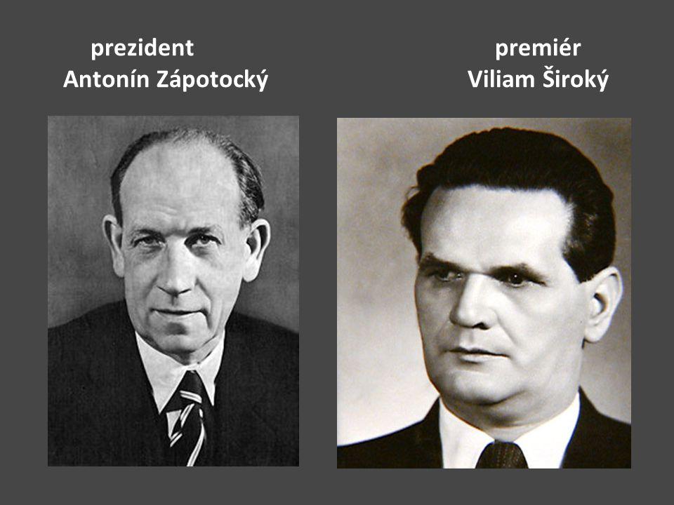 prezident premiér Antonín Zápotocký Viliam Široký