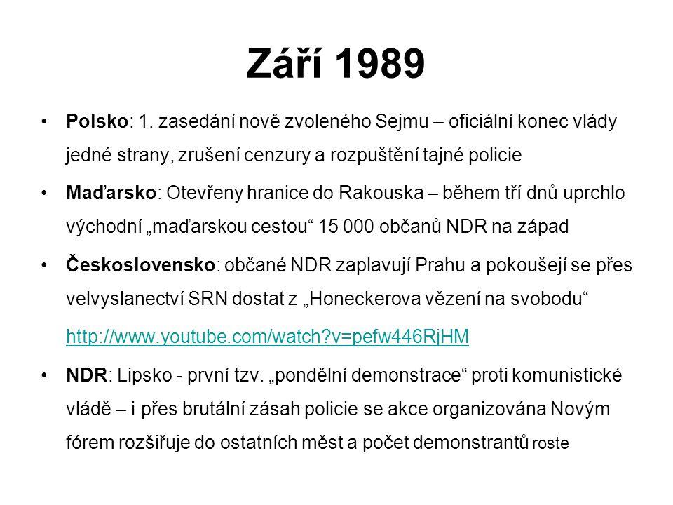 Září 1989 Polsko: 1. zasedání nově zvoleného Sejmu – oficiální konec vlády jedné strany, zrušení cenzury a rozpuštění tajné policie.