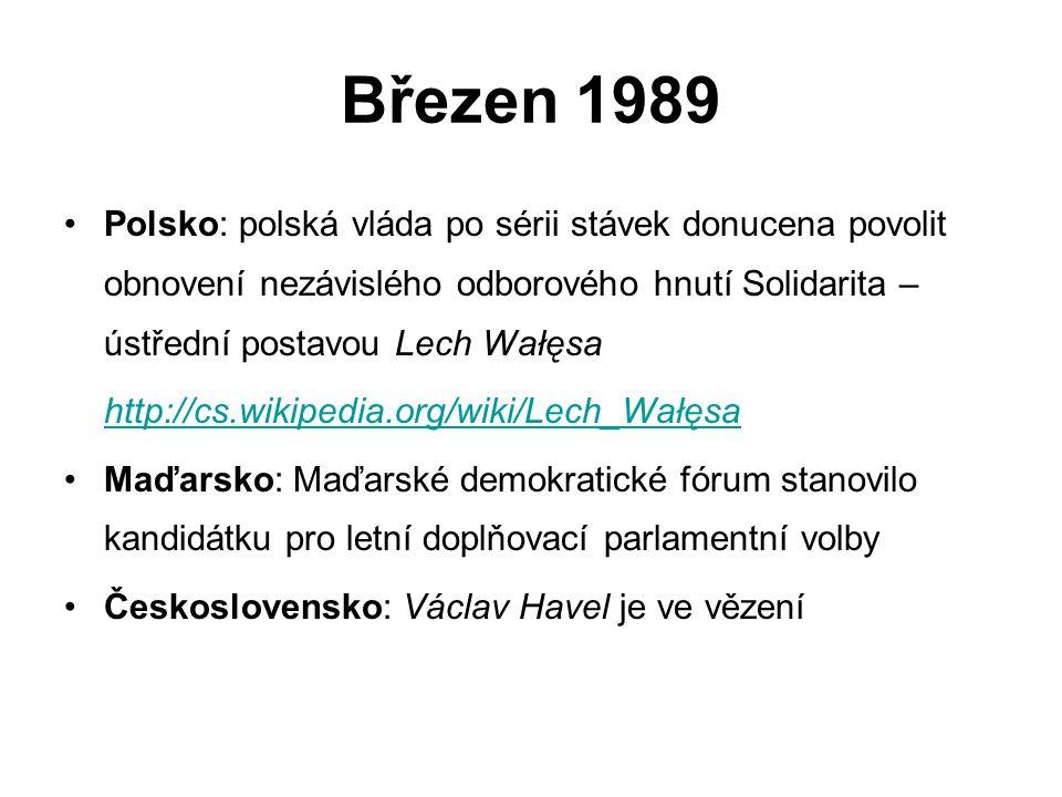 Březen 1989 Polsko: polská vláda po sérii stávek donucena povolit obnovení nezávislého odborového hnutí Solidarita – ústřední postavou Lech Wałęsa.