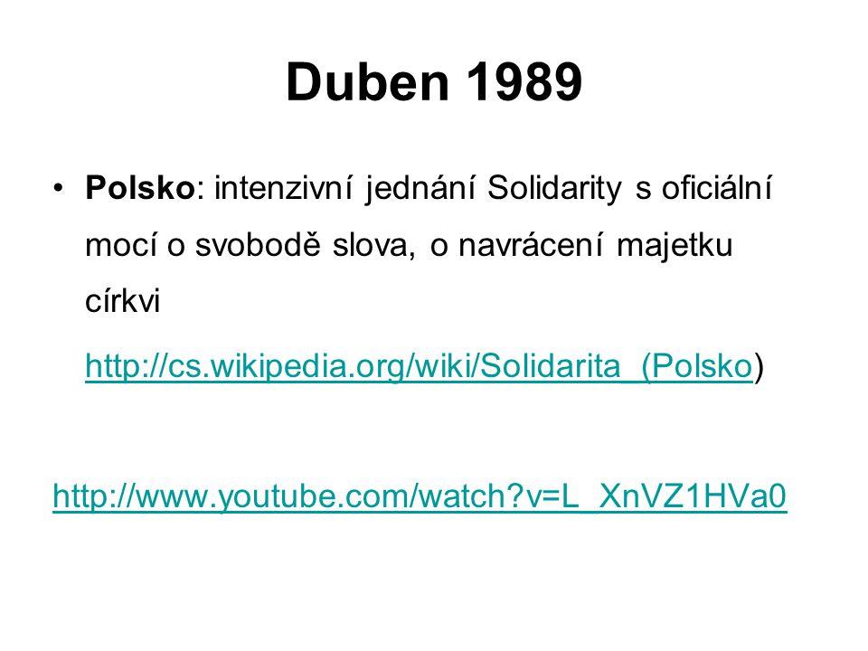 Duben 1989 Polsko: intenzivní jednání Solidarity s oficiální mocí o svobodě slova, o navrácení majetku církvi.