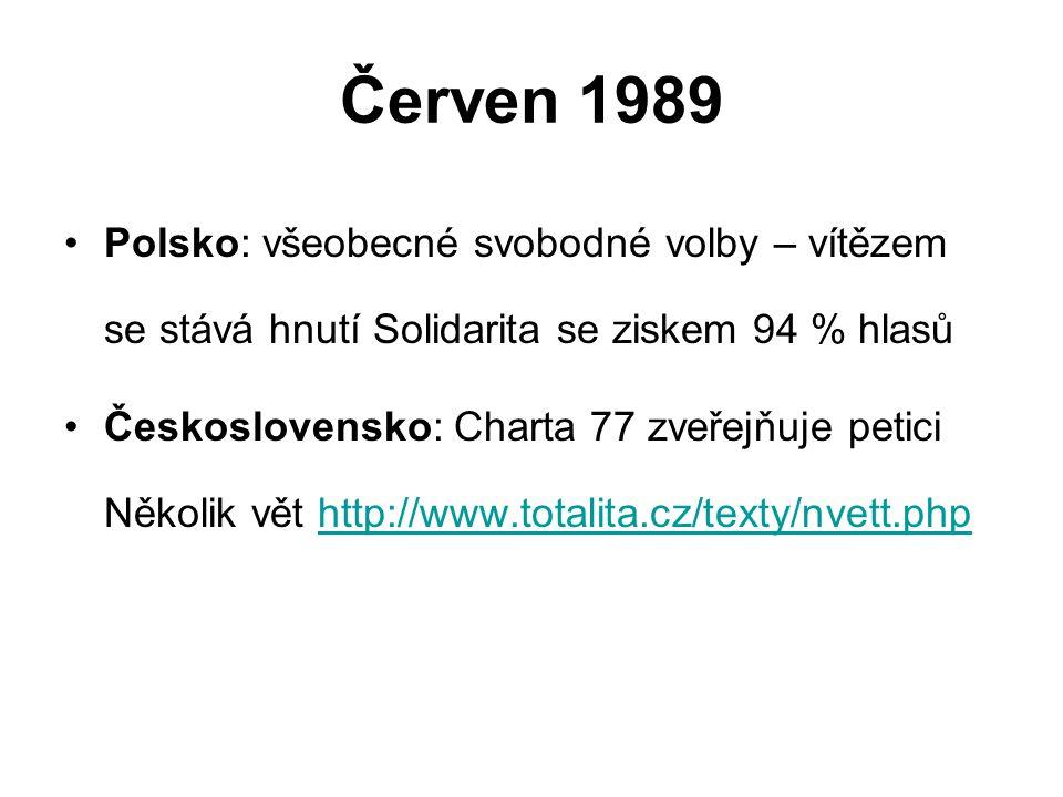 Červen 1989 Polsko: všeobecné svobodné volby – vítězem se stává hnutí Solidarita se ziskem 94 % hlasů.
