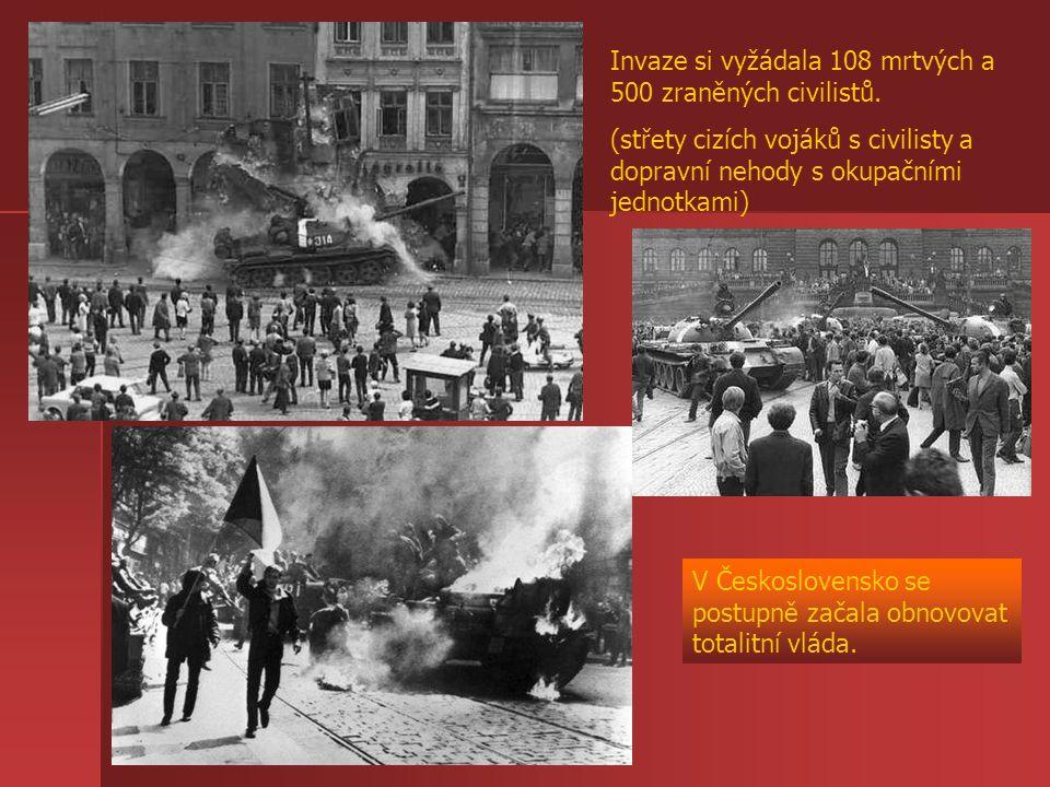 Invaze si vyžádala 108 mrtvých a 500 zraněných civilistů.