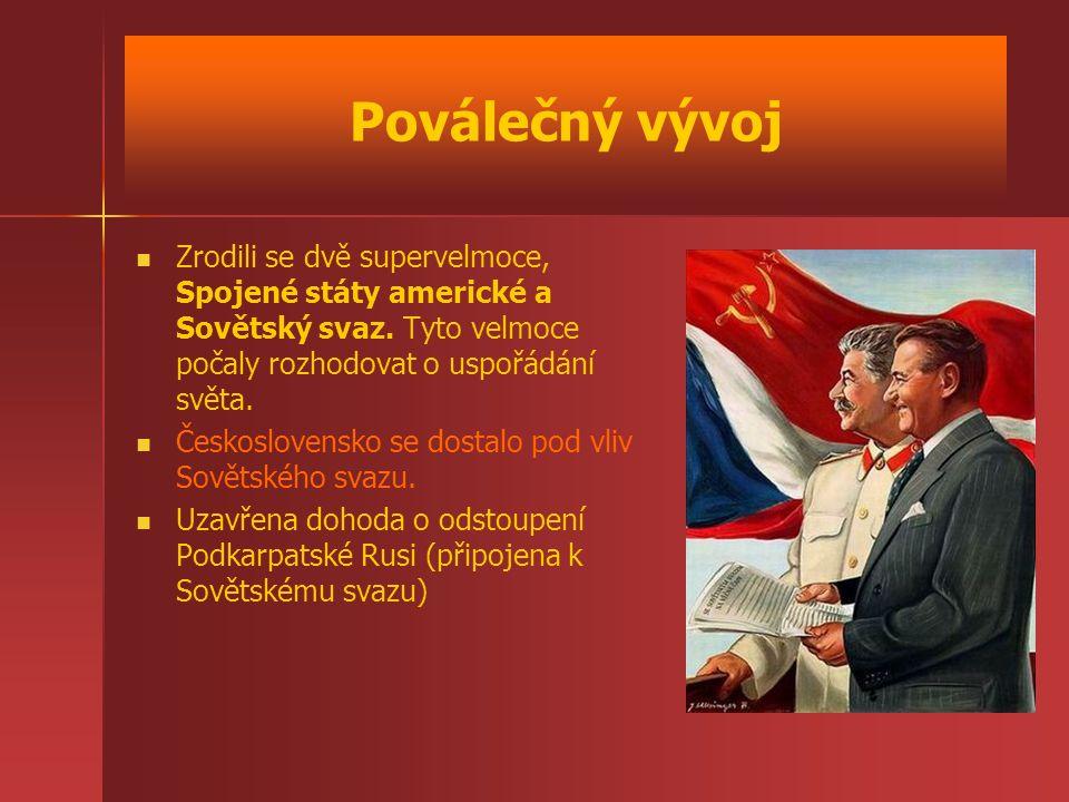 Poválečný vývoj Zrodili se dvě supervelmoce, Spojené státy americké a Sovětský svaz. Tyto velmoce počaly rozhodovat o uspořádání světa.