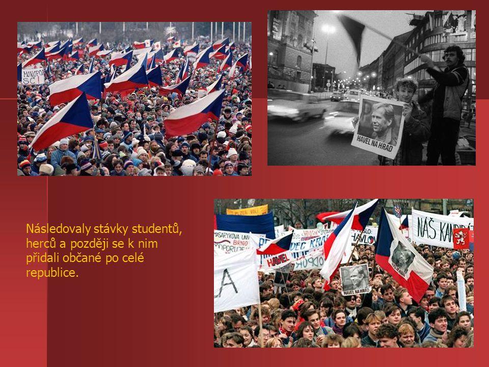 Následovaly stávky studentů, herců a později se k nim přidali občané po celé republice.
