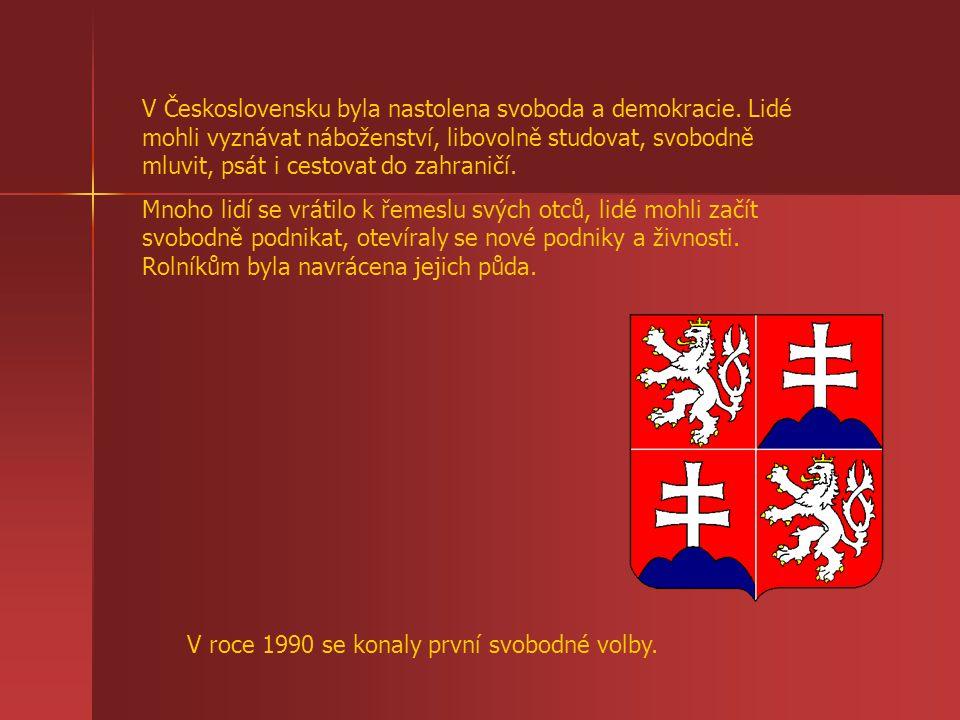 V Československu byla nastolena svoboda a demokracie