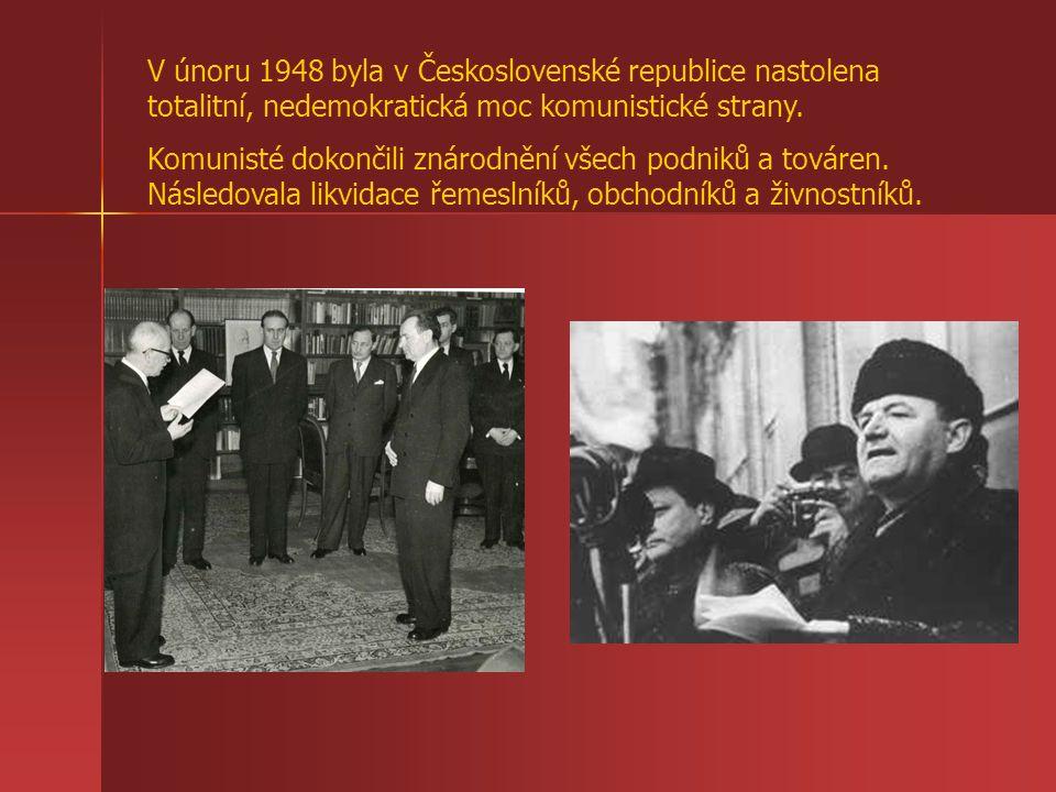 V únoru 1948 byla v Československé republice nastolena totalitní, nedemokratická moc komunistické strany.