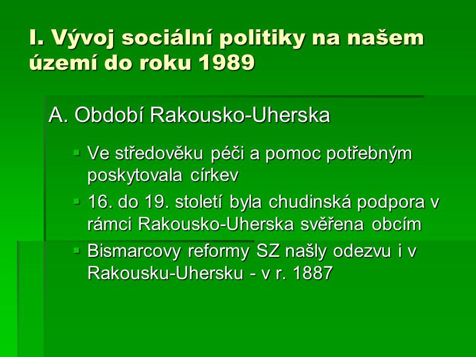 I. Vývoj sociální politiky na našem území do roku 1989